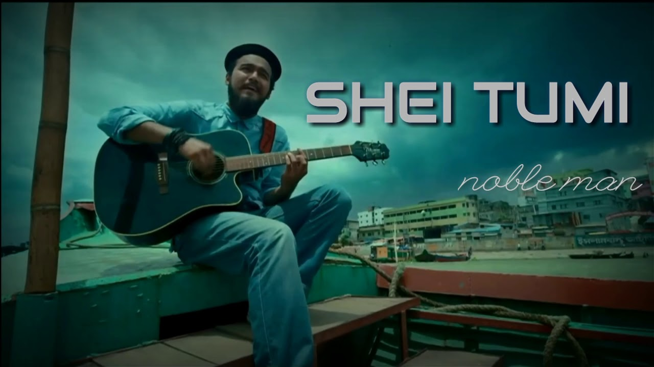 Shei Tumi Mp3 By Noble Man – SAREGAMAPA