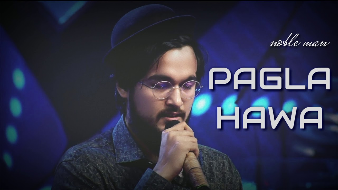 Pagla Hawa James Cover By Noble Mp3 Song Download