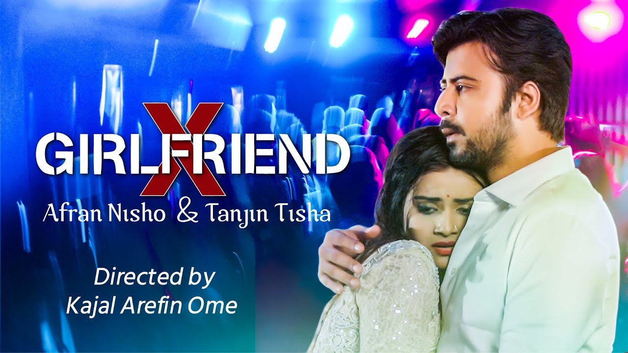 X GIRLFRIEND Ft. Afran Nisho & Tanjin Tisha Bangla Natok 2019 | New Drama